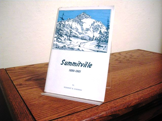 My Story of Early Summitville: 1880-1885; Adventure and Accomplishments of one of Colorado's Earliest Pioneers, My Father, Edward D. Sommers