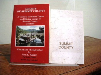 Image for Ghosts of Summit County: A Guide to the Ghost Towns and Mining Camps of Summit County, Colorado