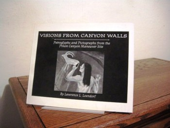 Image for Visions from Canyon Walls: Petroglyphs and Pictographs from the Pinon Canyon Maneuver Site