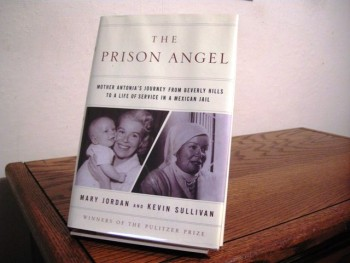Image for The Prison Angel: Mother Antonia's Journey From Beverly Hills To A Life Of Service In A Mexican Jail