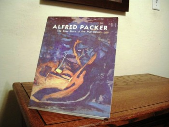 Image for Alfred Packer: The True Story of the Man-Eater