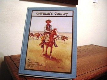 Image for Cowman's Country: Fifty Frontier Ranches in the Texas Panhandle 1876-1887