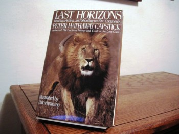 Image for Last Horizons: Hunting, Fishing, and Shooting on Five Continents