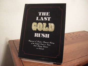 Image for The Last Gold Rush: A Pictorial History of the Cripple Creek and Victor Gold Mining District