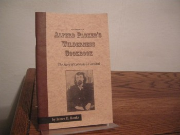 Image for Alferd Packer's Wilderness Cookbook: The Story of Colorado's Cannibal