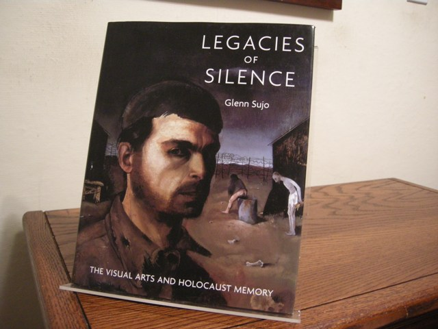 Image for Legacies of Silence: The Visual Arts and Holocaust Memory