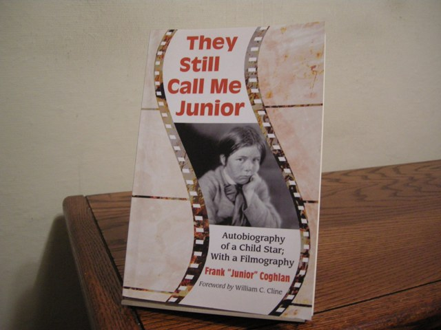 Image for They Still Call Me Junior: Autobiography of a Child Star; with a Filmography