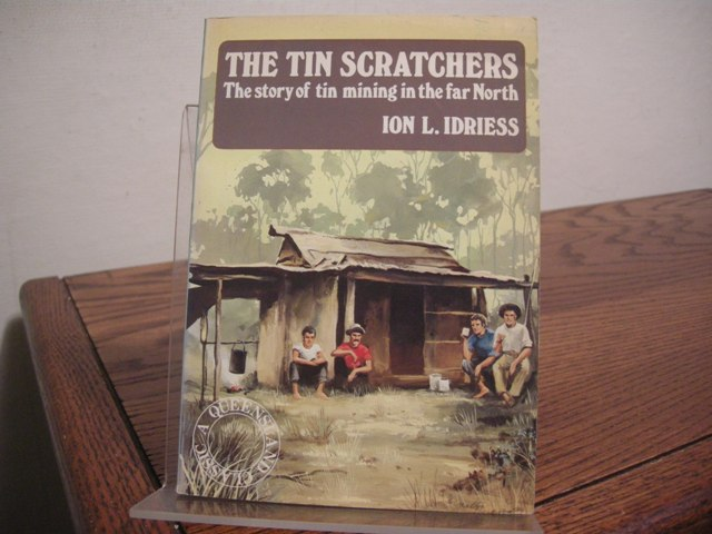Image for The Tin Scratchers: The Story of Tin Mining in the far North