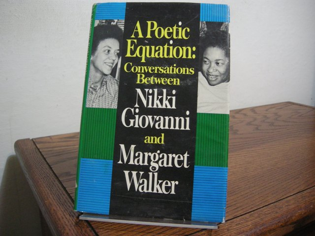 Image for A Poetic Equation: Conversations Between Nikki Giovanni and Margaret Walker