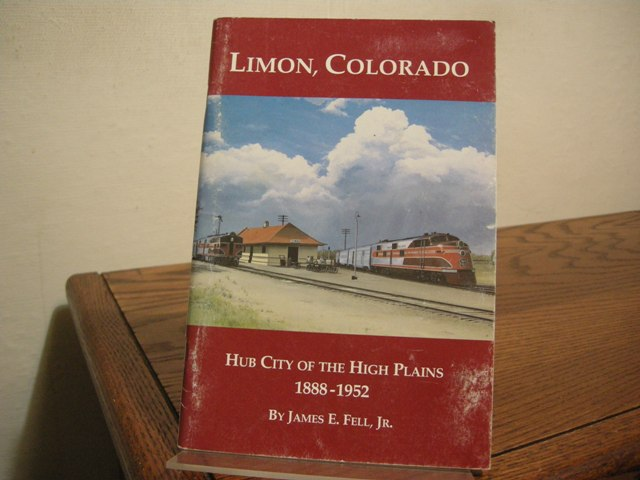Image for Limon, Colorado: Hub City of the High Plains, 1888-1952