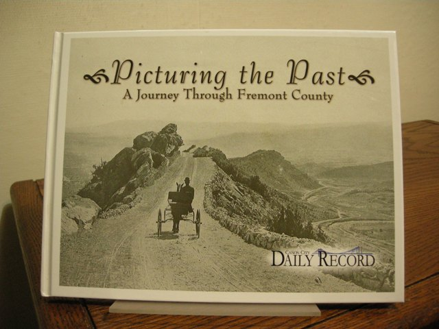 Image for Picturing the Past: A Journey Through Fremont County [Colorado]