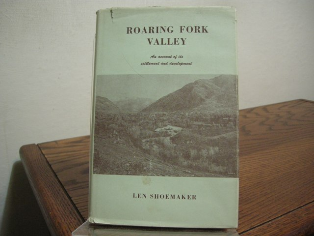 Image for Roaring Fork Valley: An Account of its Settlement and Development