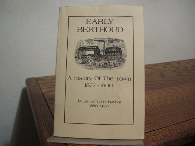 Image for Early Berthoud: A History of the Town, 1877-1900 [Colorado]